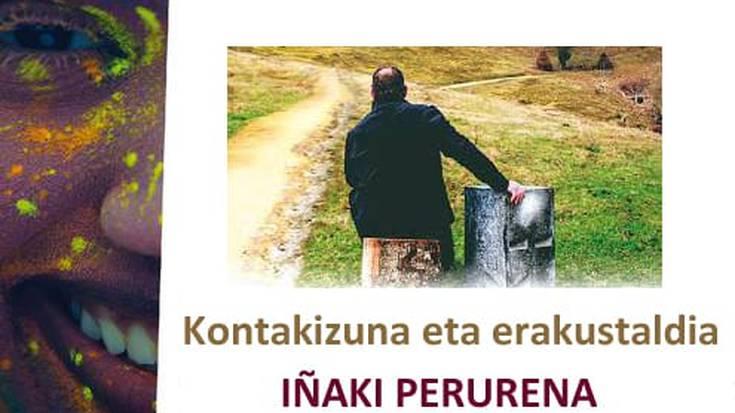 """Iñaki Perurena, """"Harria. Maitasun istorioa"""" kontakizuna eta erakustaldia"""