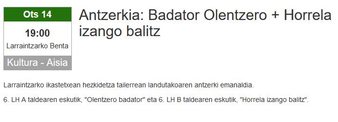 Antzerkia: Badator Olentzero eta Horrela izango balitz