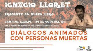 Ignacio Lloretek bere azken liburua aurkeztuko du Izarpe kanpinean